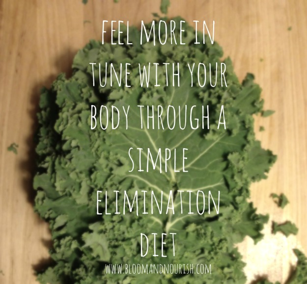 Feel More In Tune with Your Body Through a Simple Elimination Diet | Bloom & Nourish